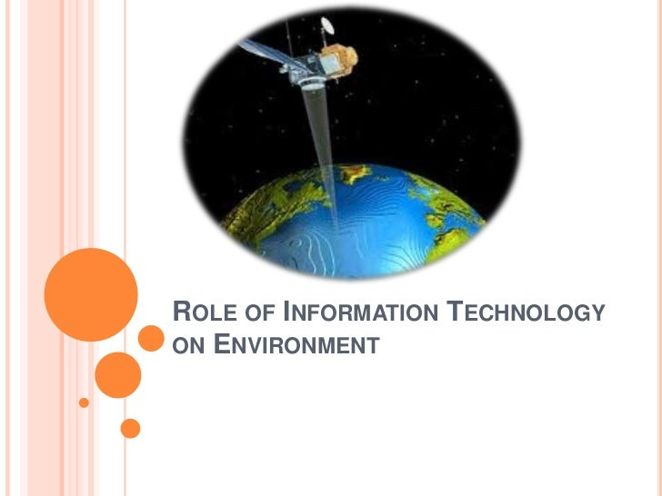 Role of Information Technology on Environment<br />