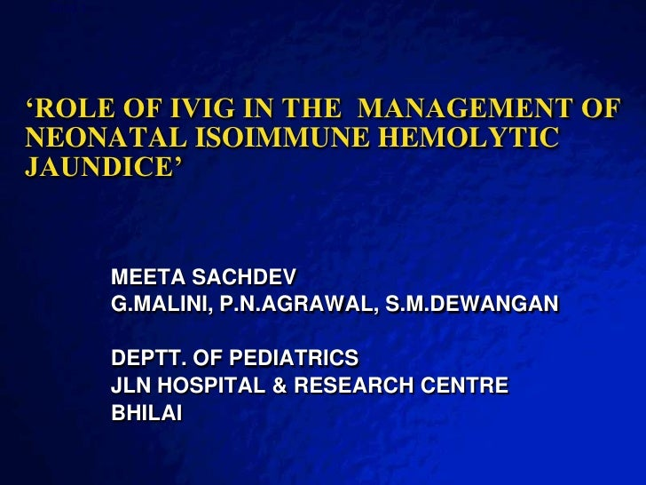Slide 1                                                     © 2003 By Default!'ROLE OF IVIG IN THE MANAGEMENT OFNEONATAL I...