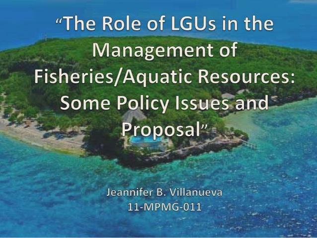 Role of lgu's in the management of fisheies