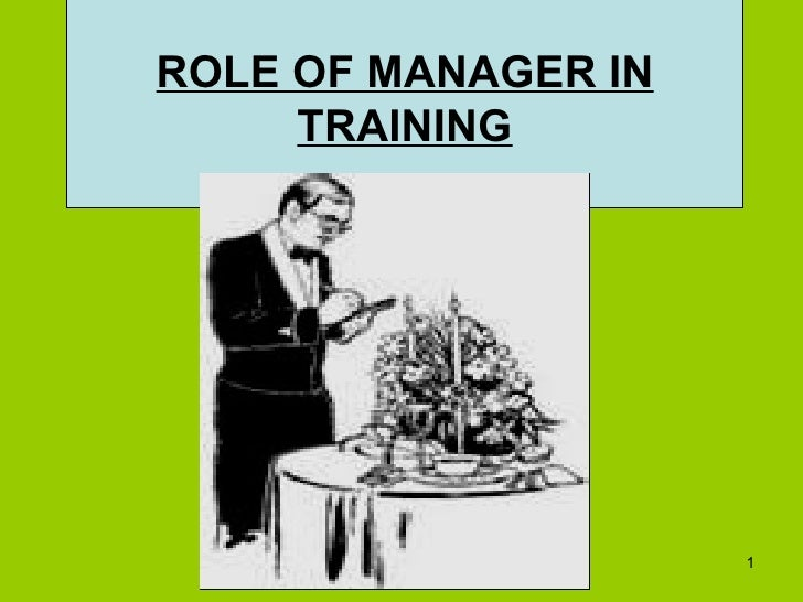 ROLE OF MANAGER IN TRAINING