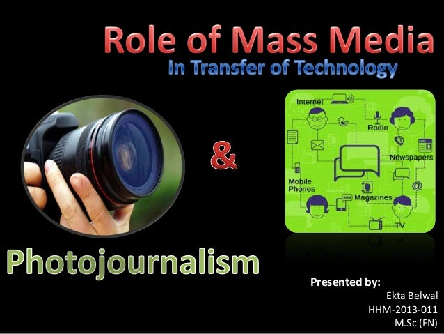 uses and functions of mass media Advertisements: mass media and their role in modern times mass media are tools for the transfer of information, concepts, and ideas to the audience—the readers, listeners or the viewers.