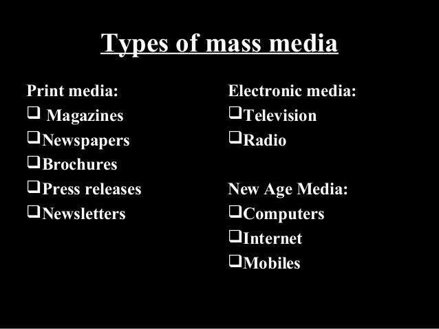 development of mass media types In this course, you will explore different types of mass media, such as  this  course will also give you the opportunity to develop a broader.