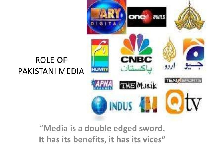 essay media role in pakistan Short essay on the influence of media on our society in the making of public opinion, print media has always played a robust role here you can publish your research papers, essays, letters, stories, poetries, biographies.