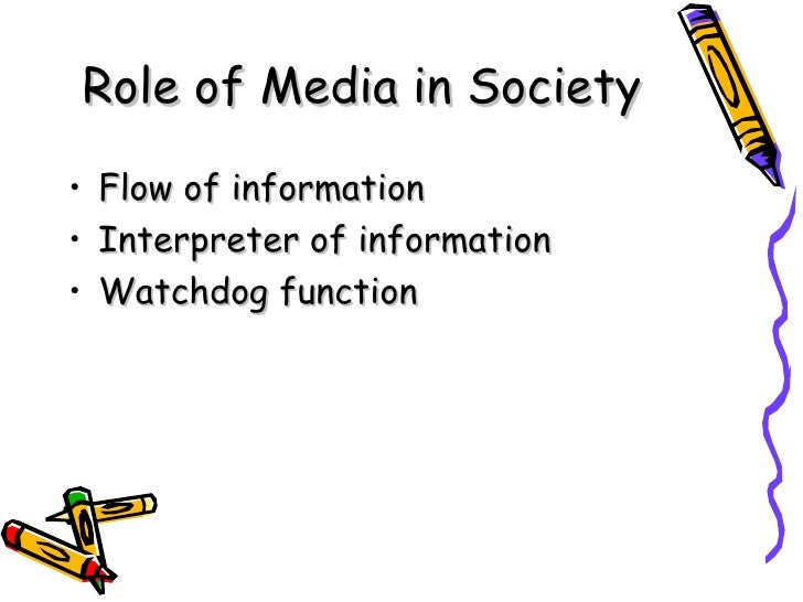 role of media in present society essay Oksana chura group 504a essay the role of mass media in society today we live in the era of information technologies, and mass media reflects and affects.
