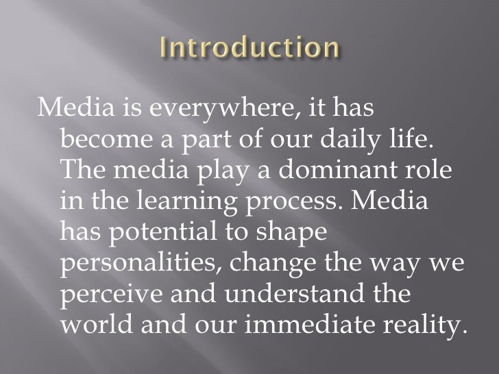 the role of media in our perception of the world Public perception of media role happenings of the world and of their concerned analysis and integration of stimuli involving our sense organs and brain.