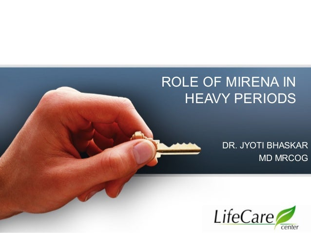 Role of mirena in heavy periods
