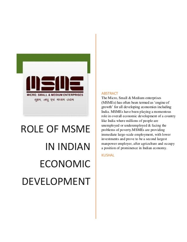 role of medium scale enterprises in indian economy E) abstract—micro, small and medium enterprises play a pivotal role in the economic and social development of the country it also play a key role in the development of the economy with its effective.
