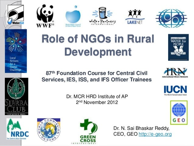 Role of NGOs in Rural    Development 87th Foundation Course for Central CivilServices, IES, ISS, and IFS Officer Trainees ...