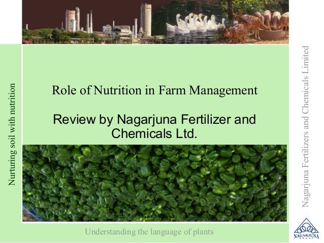 Role of nutrition in farm management  a review by nagarjuna fertilizers & chemical ltd.