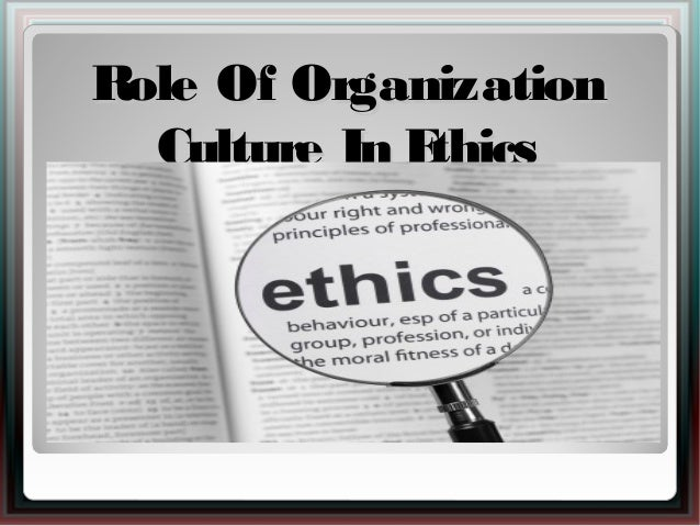 Role of Organisational Culture in Ethics
