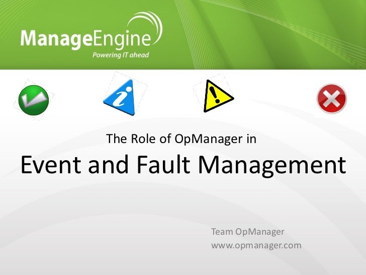 The Role of OpManager in  Event and Fault Management Team OpManager www.opmanager.com