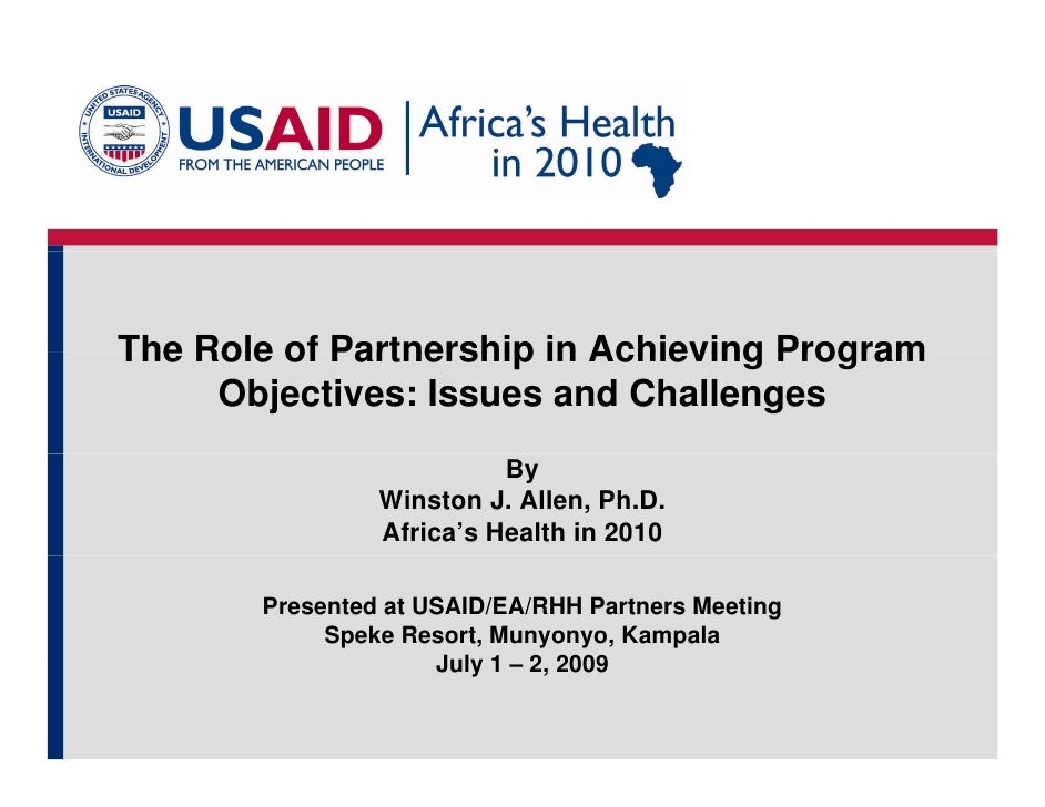 The Role of Partnership in Achieving Program      Objectives: Issues and Challenges                           By          ...