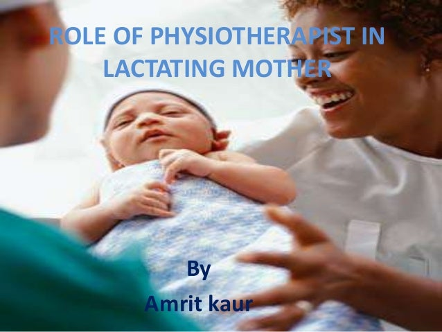 Role of physiotherapist in lactating mother
