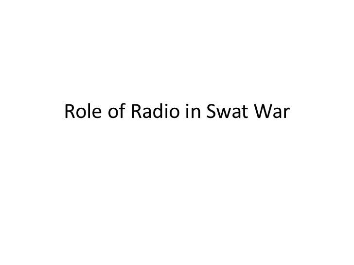 Role of radio in swat war