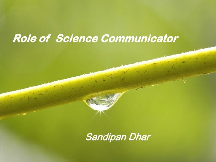 Role of Science Communicator            Sandipan Dhar                               Page 1