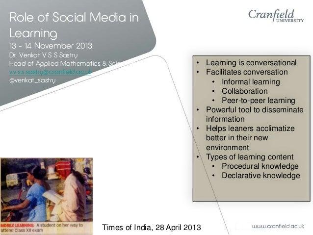 Role of Social Media in Learning 13 - 14 November 2013 Dr. Venkat V S S Sastry Head of Applied Mathematics & Scientific Co...