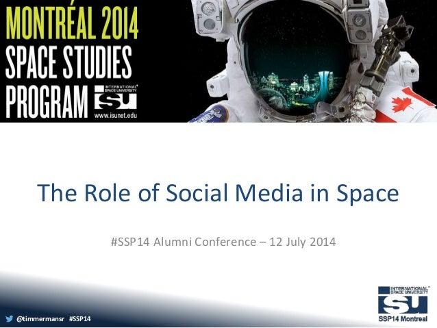 Role of Social Media in Space - #SSP14 Lightning Talk