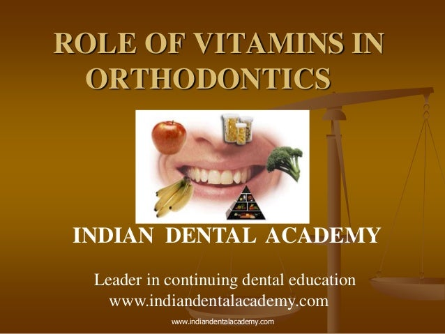 Role of vitamins in orthodontics  final /certified fixed orthodontic courses by Indian dental academy