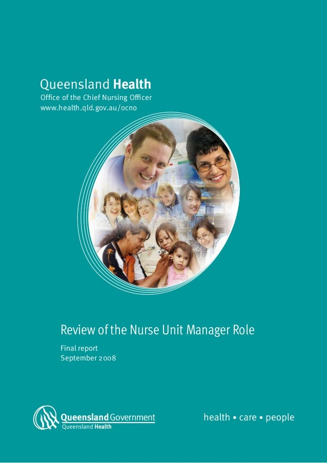Office of the Chief Nursing Officerwww.health.qld.gov.au/ocno      Review of the Nurse Unit Manager Role      Final report...