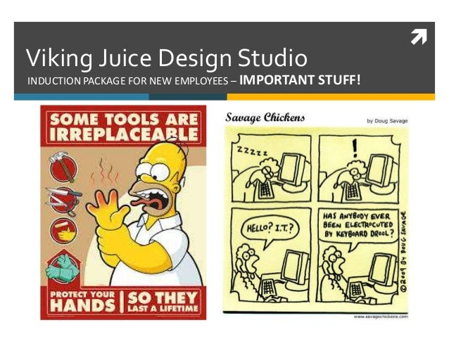  INDUCTION PACKAGE FOR NEW EMPLOYEES – IMPORTANT STUFF! Viking Juice Design Studio