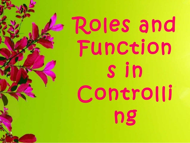 Roles and Function s in Controlli ng