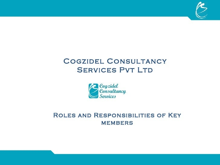 Cogzidel Consultancy Services Pvt Ltd Roles and Responsibilities of Key members