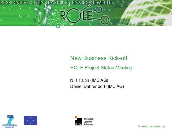 New Business Kick-offROLE Project Status MeetingNils Faltin (IMC AG)Daniel Dahrendorf (IMC AG)                            ...