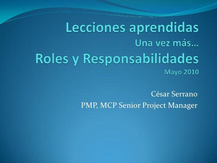 César Serrano PMP, MCP Senior Project Manager