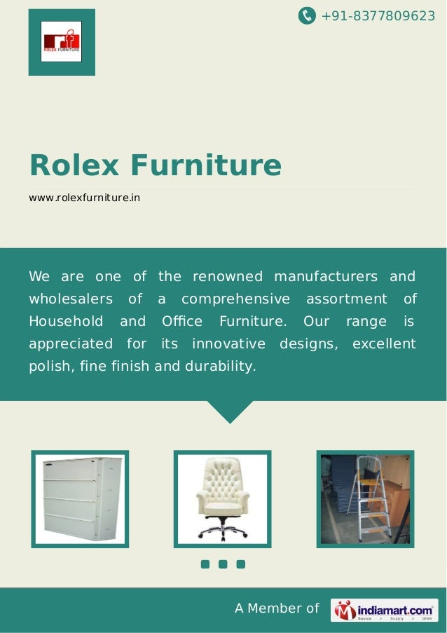 +91-8377809623 A Member of Rolex Furniture www.rolexfurniture.in We are one of the renowned manufacturers and wholesalers ...