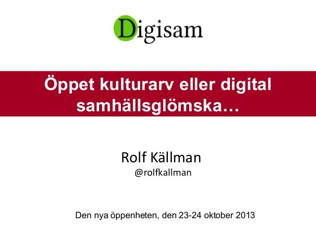 Rolf Källman Den nya öppenheten 23 oktober 2013
