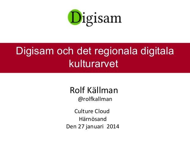 Rolf källman Härnösand Culture Cloud 27 januari 2014