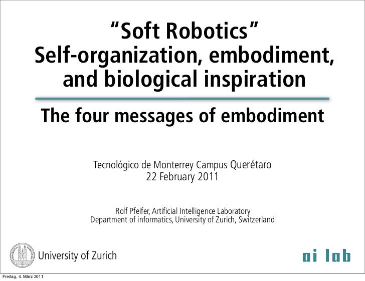 """Soft Robotics""                Self-organization, embodiment,                   and biological inspiration                ..."