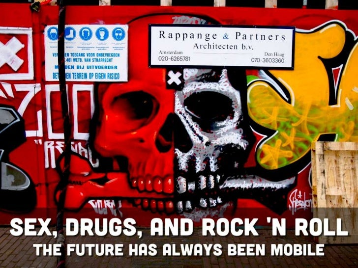 Sex, Drugs, and Rock and Roll: The Future Has Always Been Mobile
