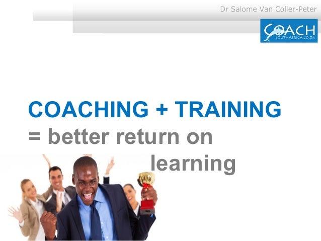 COACHING + TRAINING = better return on learning