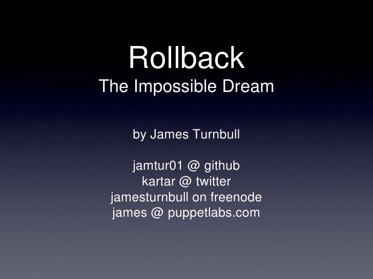 Rollback: The Impossible Dream