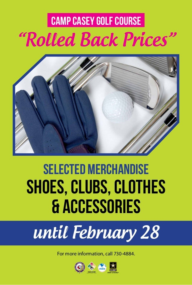 """Camp Casey Golf Course  """"Rolled Back Prices""""  SELECTED MERCHANDISE  SHOES, CLUBS, CLOTHES & ACCESSORIES until February 28 ..."""