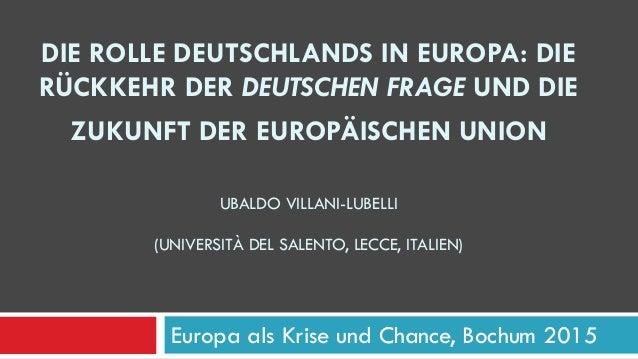 DIE ROLLE DEUTSCHLANDS IN EUROPA: DIE RÜCKKEHR DER DEUTSCHEN FRAGE UND DIE ZUKUNFT DER EUROPÄISCHEN UNION UBALDO VILLANI-L...