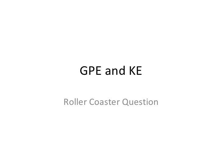 GPE and KE Roller Coaster Question