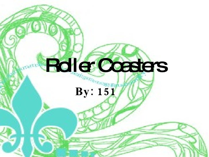 Roller Coasters By: 151