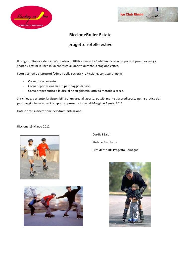 RiccioneRoller Estate                                        progetto rotelle estivoIl progetto Roller estate é un'iniziat...