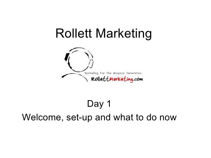Rollett Marketing Day 1 Welcome, set-up and what to do now