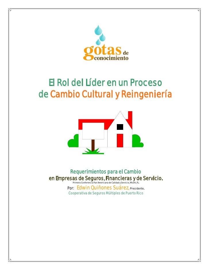 El Rol del Líder en un Procesode Cambio Cultural y Reingeniería          Requerimientos para el Cambio  en Empresas de Seg...