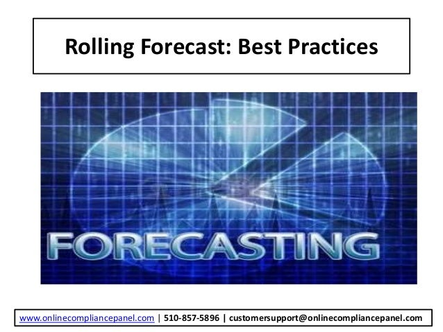 forecasting best practices essay 10 best practices for rolling forecasts 1 you need a system and excel is not a system (it's a personal productivity tool) 2 understand your objectives of creating a rolling forecast.