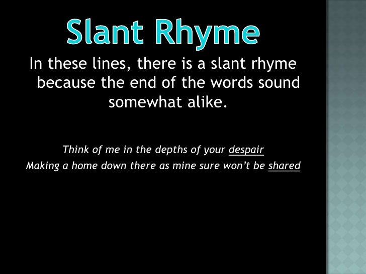 death and slant rhyme Provide 4 examples of pairs of slant rhymes i could not stop for death' by emily dickinson's poems contains the best example of slant rhyme.