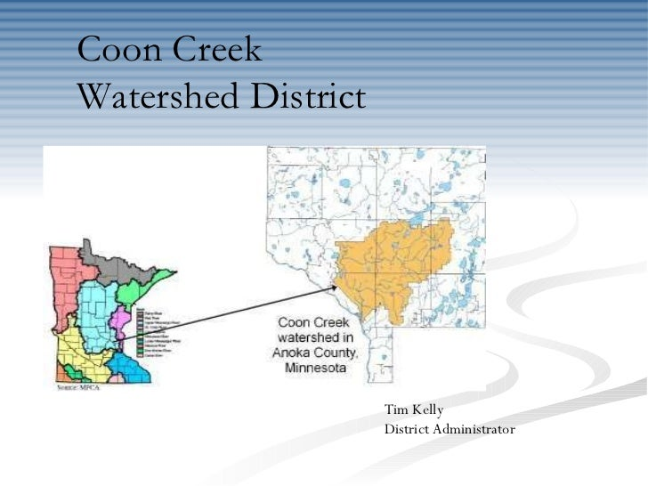 Coon Creek  Watershed District Tim Kelly  District Administrator
