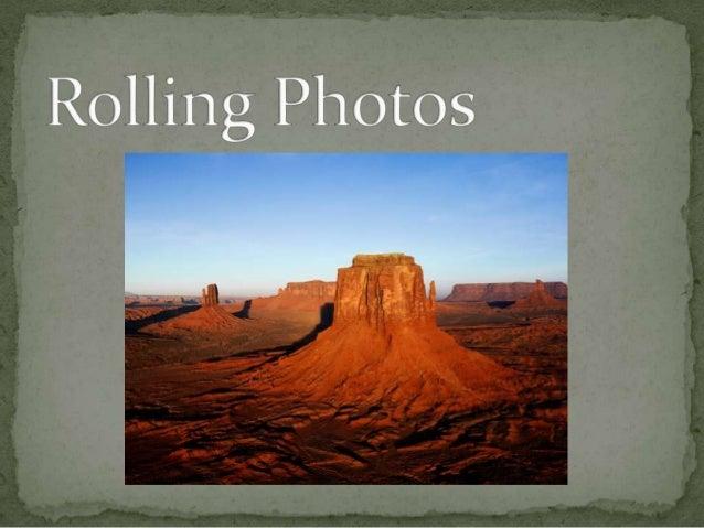 Rolling photos