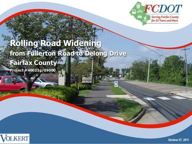 Rolling Road Wideningfrom Fullerton Road to Delong DriveFairfax CountyProject #40021g/09000                               ...