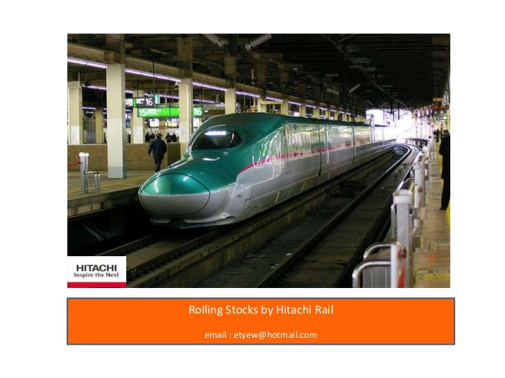 Rolling Stocks by Hitachi Rail<br />email : etyew@hotmail.com<br />