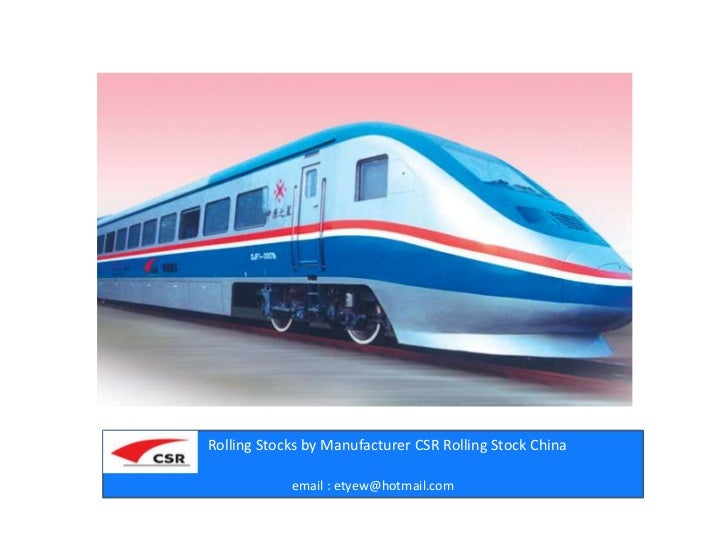 Rolling stock by manufacturer CSR rolling stock corporation limited china
