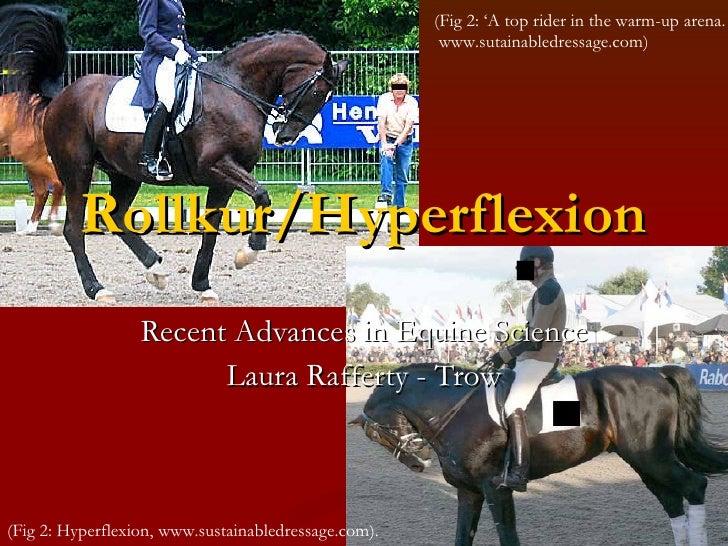 Rollkur/Hyperflexion Recent Advances in Equine Science Laura Rafferty - Trow (Fig 2: Hyperflexion, www.sustainabledressage...